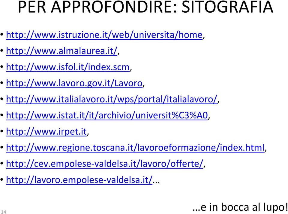 it/wps/portal/italialavoro/, http://www.istat.it/it/archivio/universit%c3%a0, http://www.irpet.it, http://www.