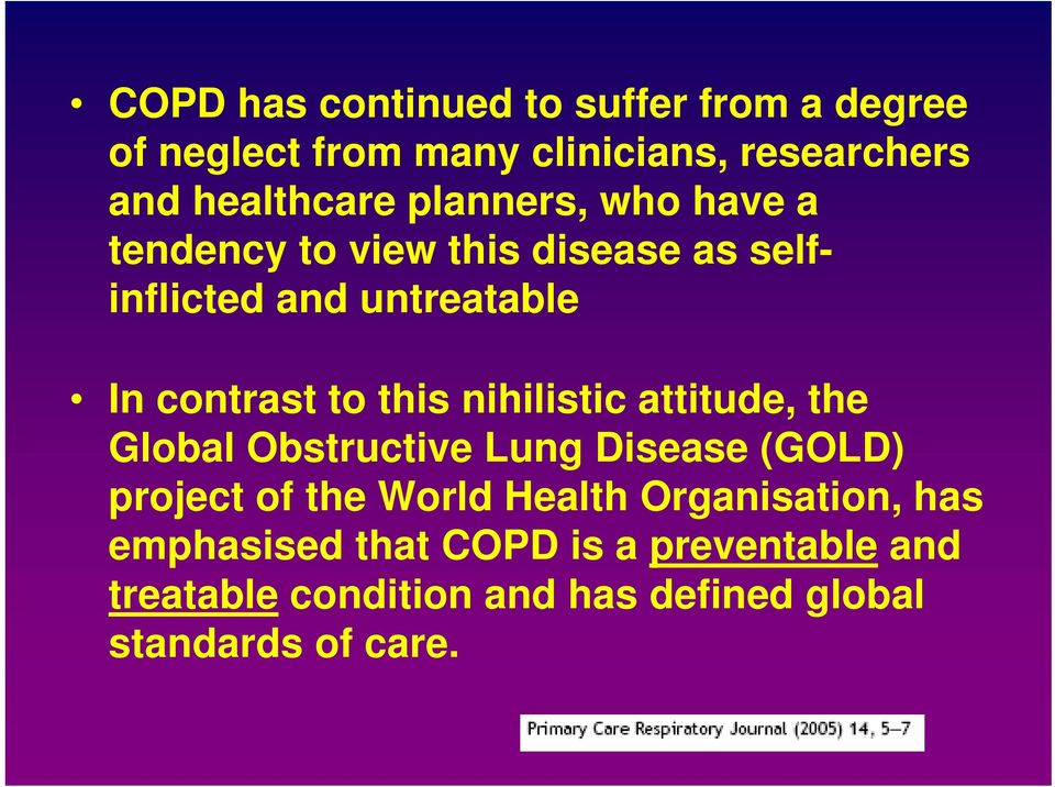 nihilistic attitude, the Global Obstructive Lung Disease (GOLD) project of the World Health