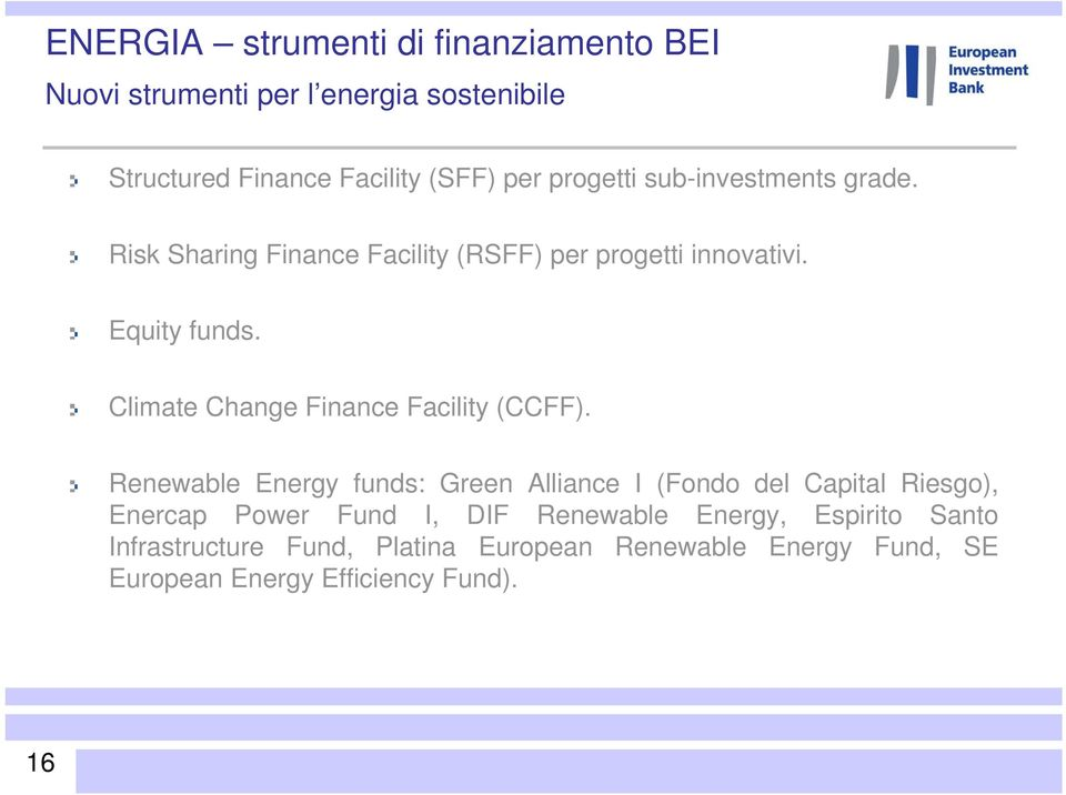 Climate Change Finance Facility (CCFF).