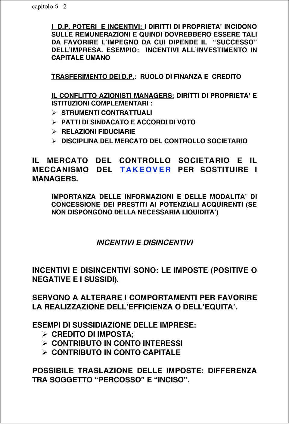 O: INCENTIVI ALL INVESTIMENTO IN CAPI