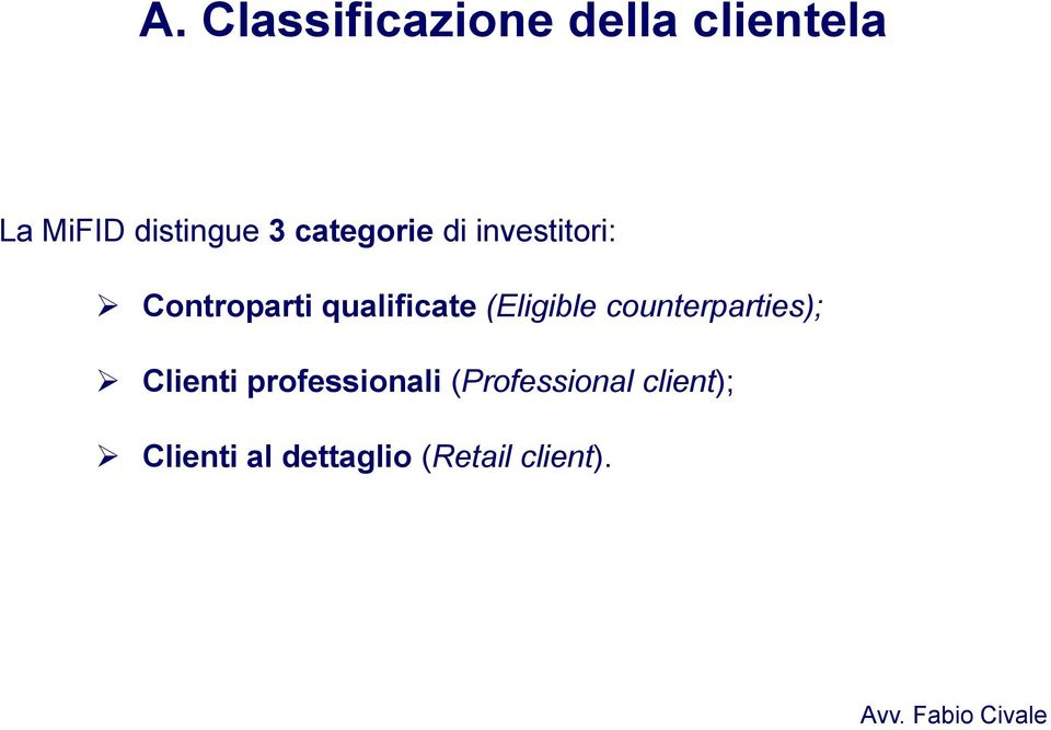 (Eligible counterparties); Clienti professionali