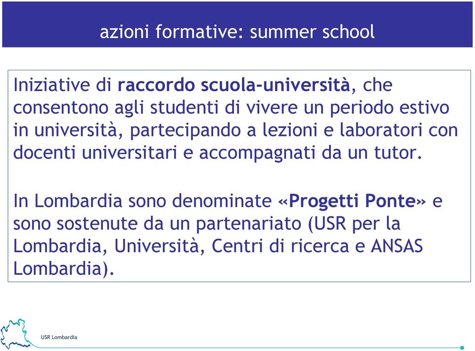 docenti universitari e accompagnati da un tutor.