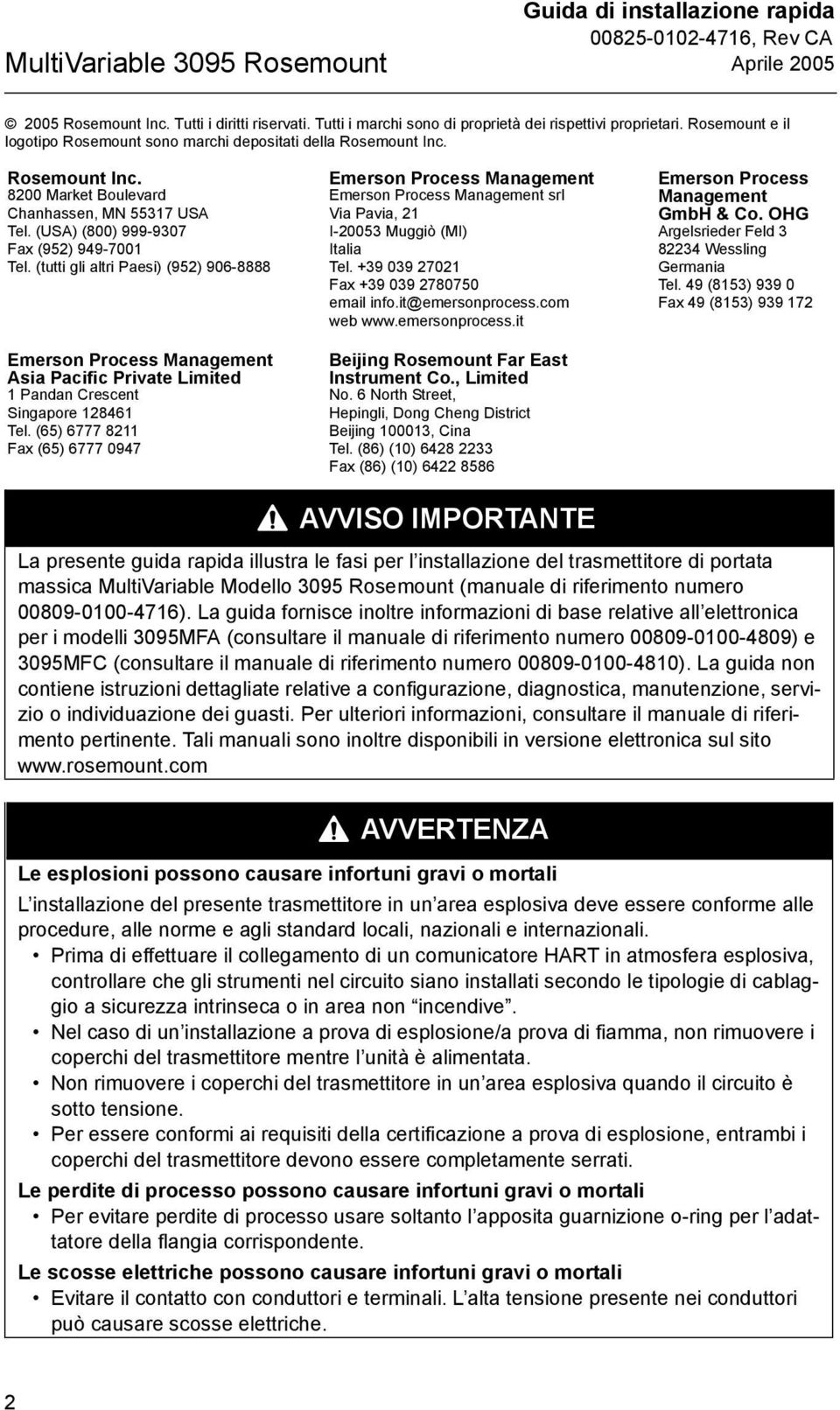(tutti gli altri Paesi) (952) 906-8888 Emerson Process Management Asia Pacific Private Limited 1 Pandan Crescent Singapore 128461 Tel.