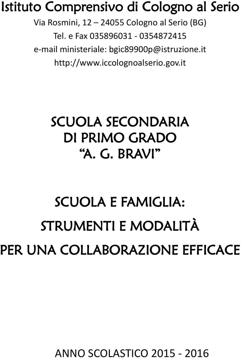 it http://www.iccolognoalserio.gov.it SCUOLA SECONDARIA DI PRIMO GR
