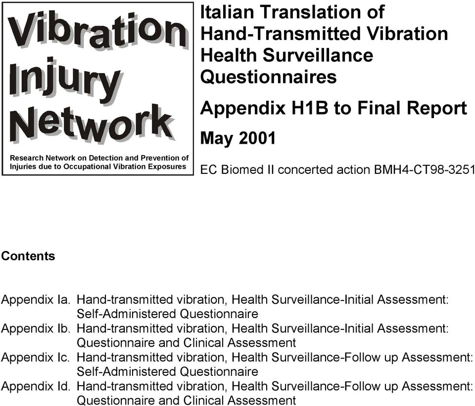 Hand-transmitted vibration, Health Surveillance-Initial Assessment: Self-Administered Questionnaire Appendix Ib.