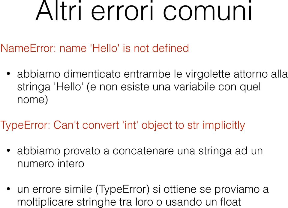 Can't convert 'int' object to str implicitly abbiamo provato a concatenare una stringa ad un