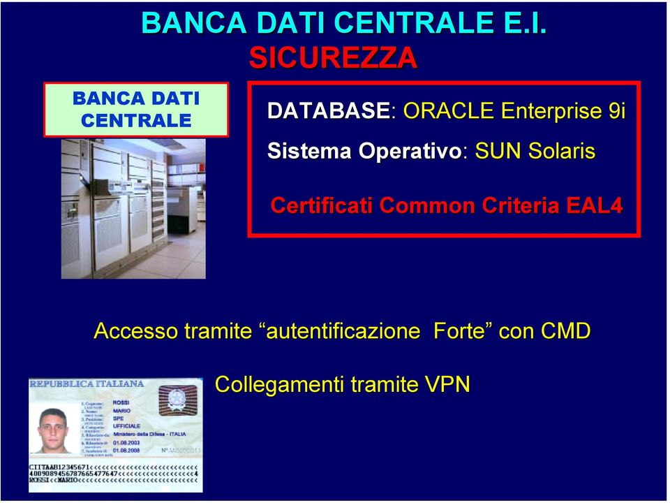 SICUREZZA DATABASE: ORACLE Enterprise 9i Sistema