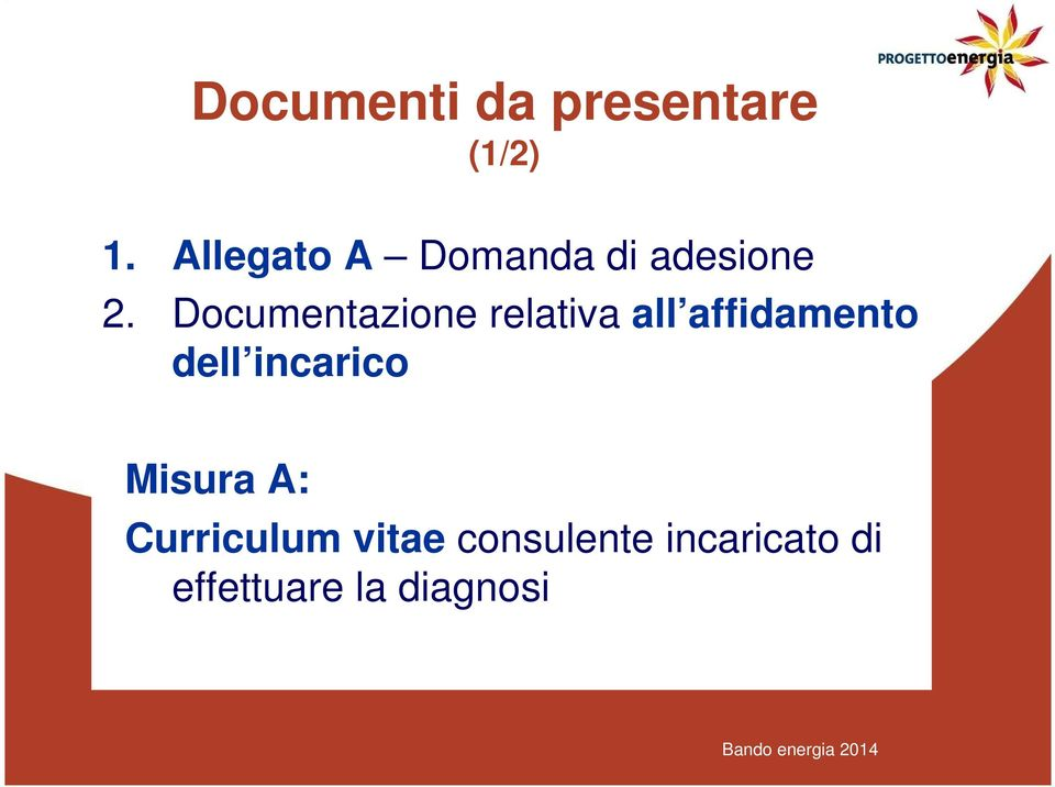 Documentazione relativa all affidamento dell