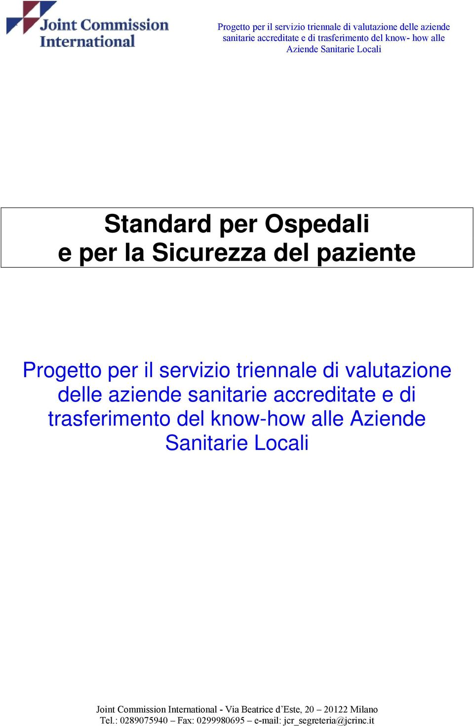 know-how alle Aziende Sanitarie Locali Joint Commission International - Via