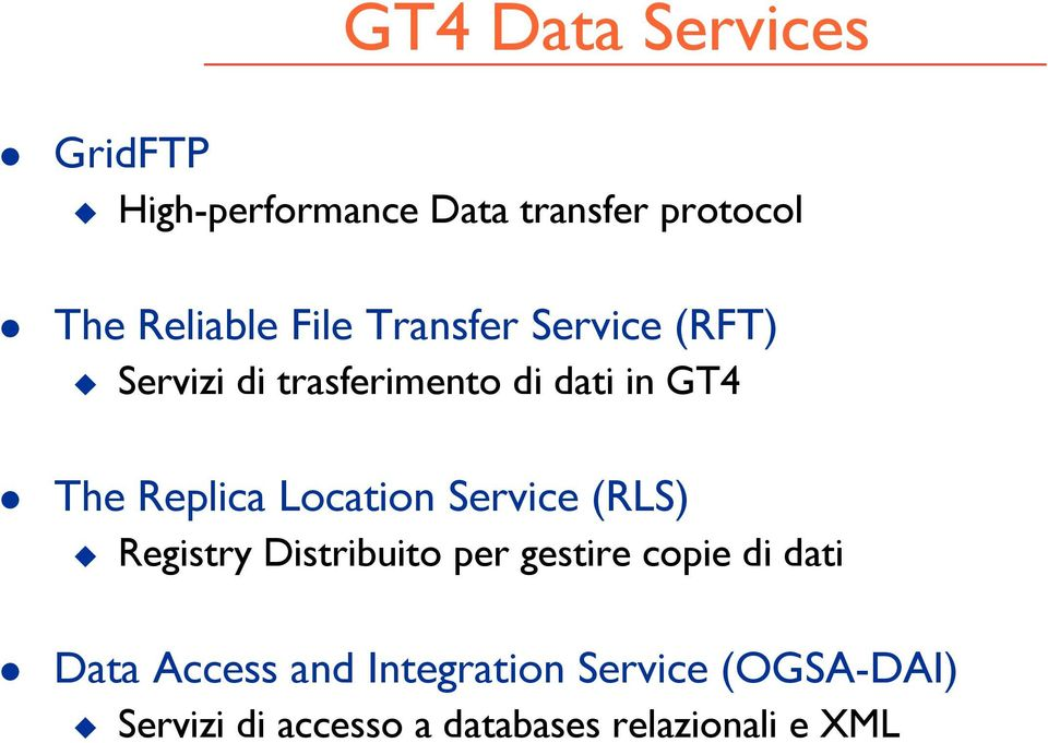 Location Service (RLS) Registry Distribuito per gestire copie di dati Data