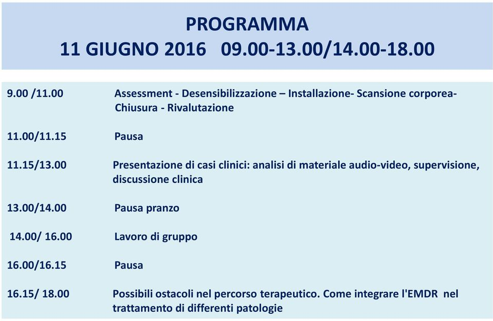 15/13.00 Presentazione di casi clinici: analisi di materiale audio-video, supervisione, discussione clinica 13.00/14.