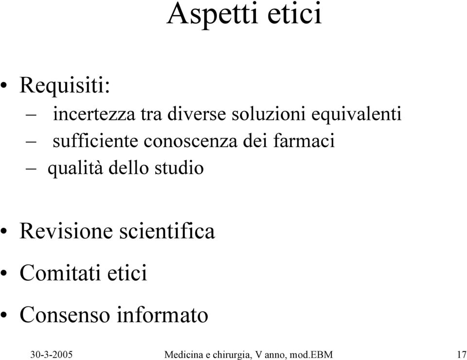 dello studio Revisione scientifica Comitati etici