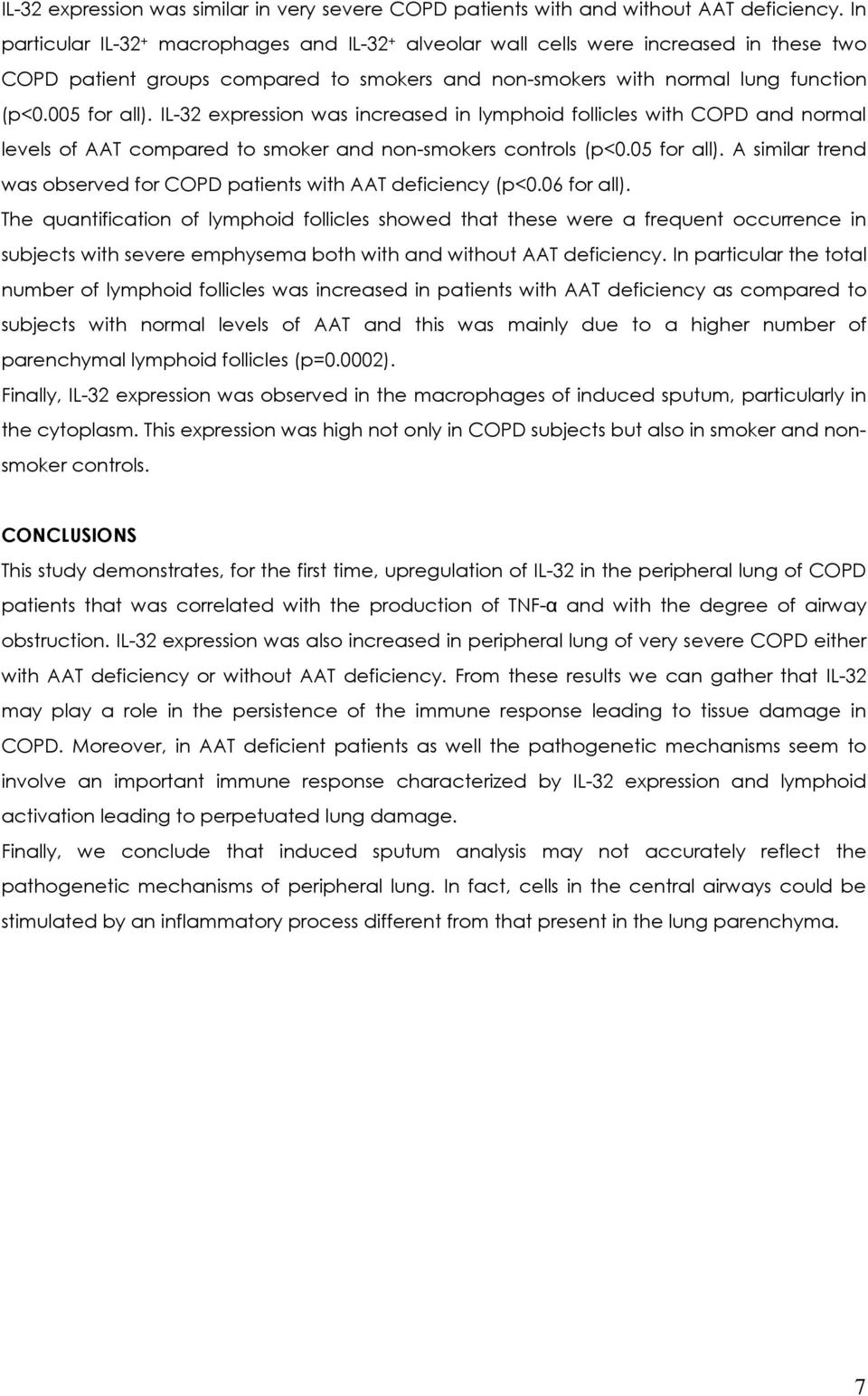 IL-32 expression was increased in lymphoid follicles with COPD and normal levels of AAT compared to smoker and non-smokers controls (p<0.05 for all).
