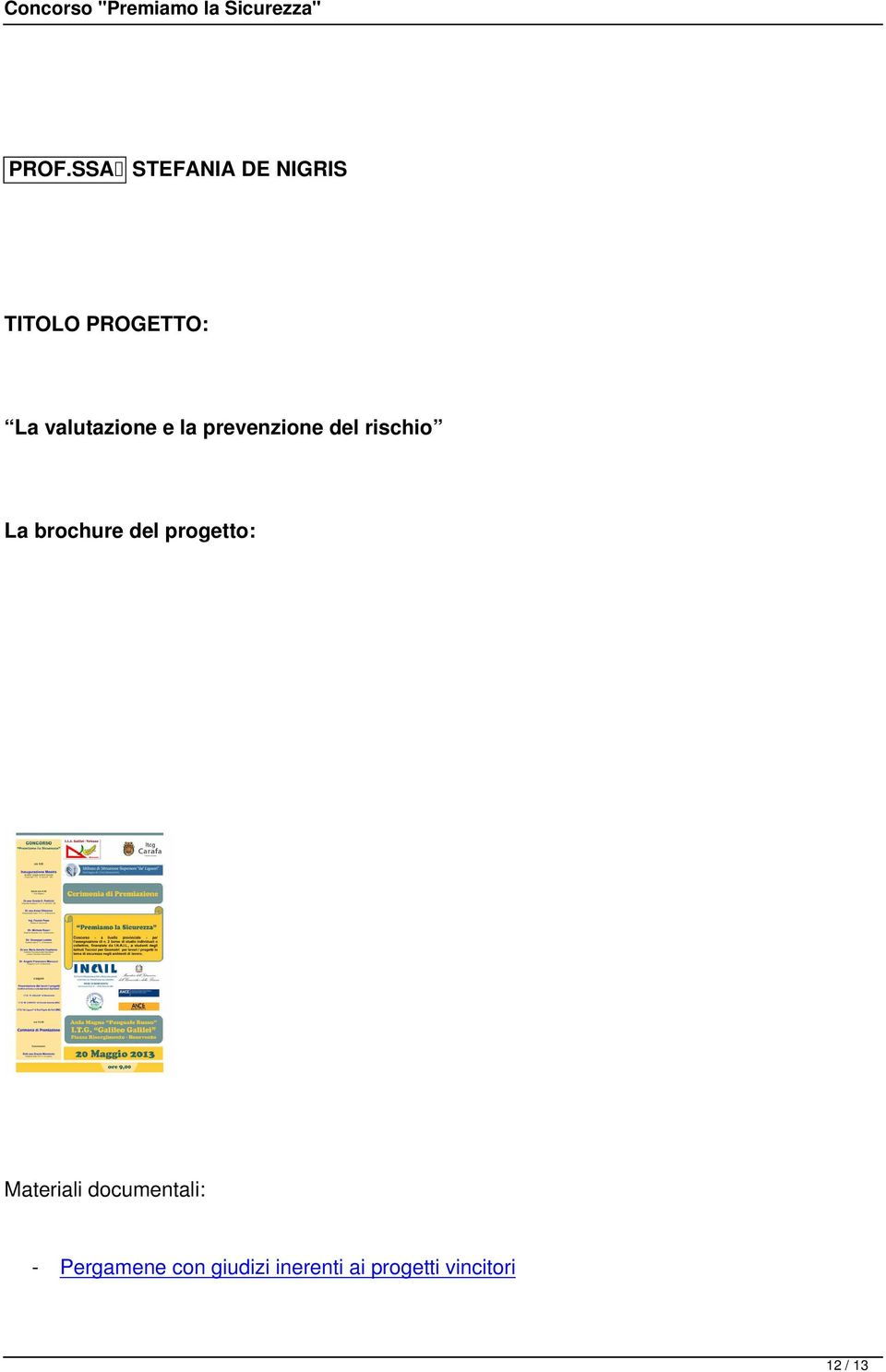 brochure del progetto: Materiali documentali: -