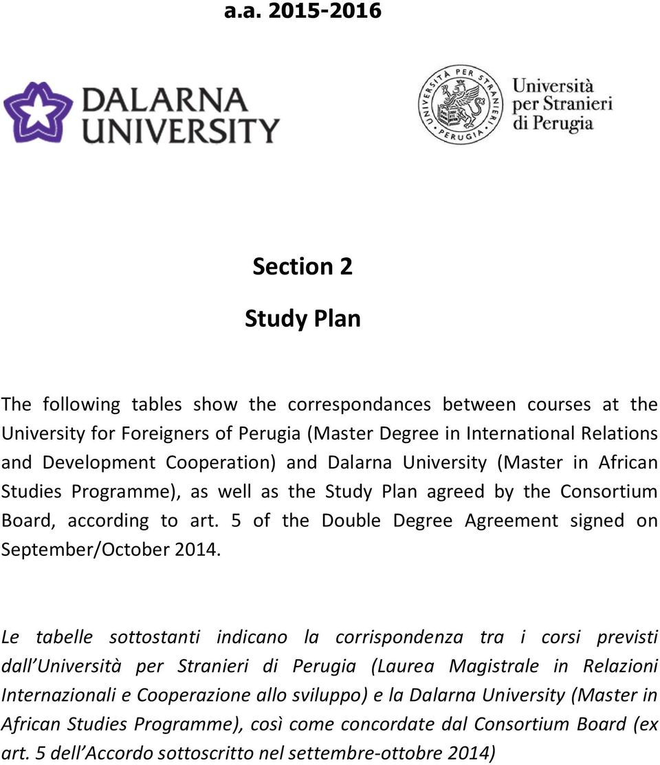 5 of the Double Degree Agreement signed on September/October 2014.