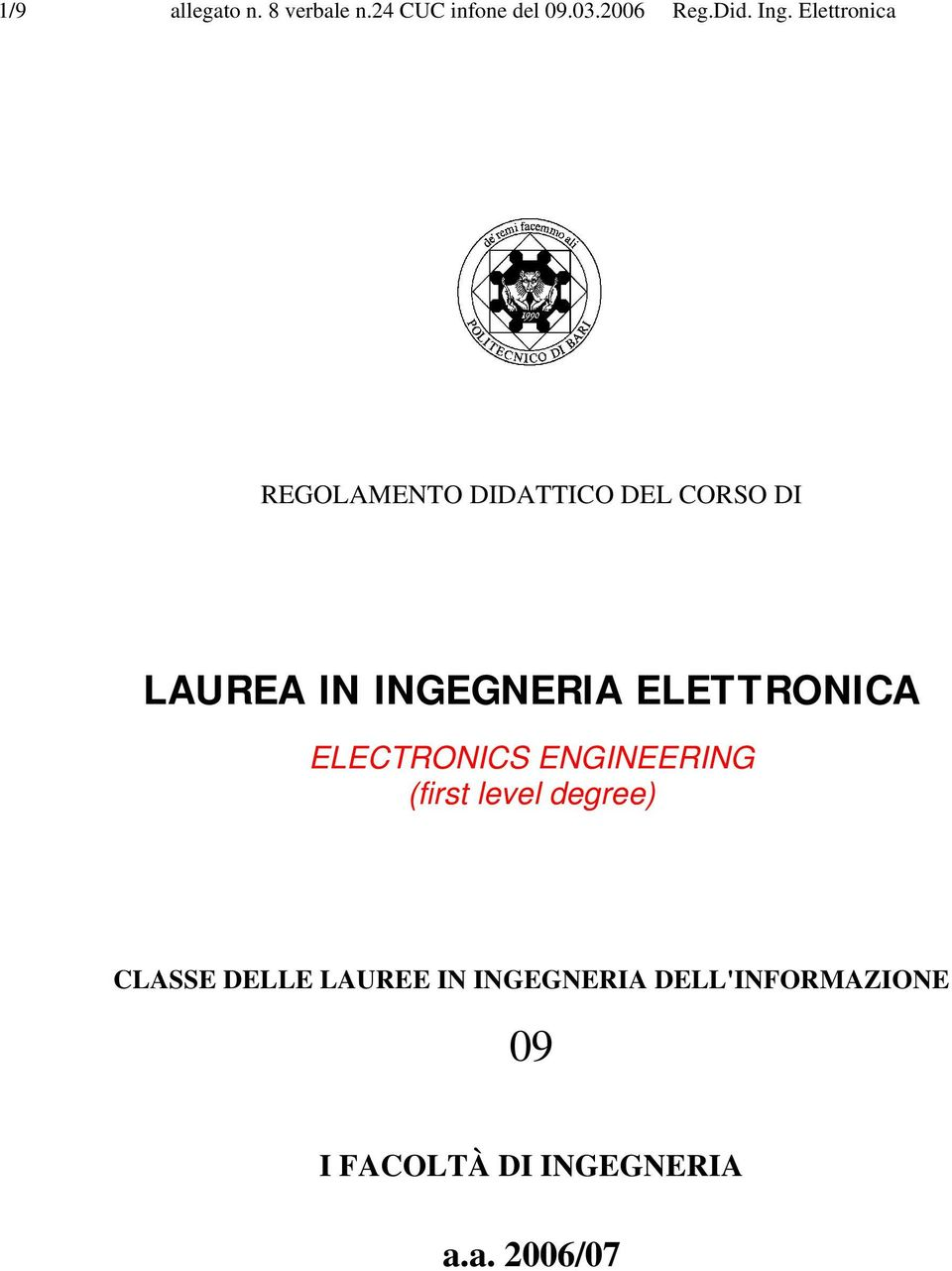 ELETTRONICA ELECTRONICS ENGINEERING (first level degree) CLASSE DELLE