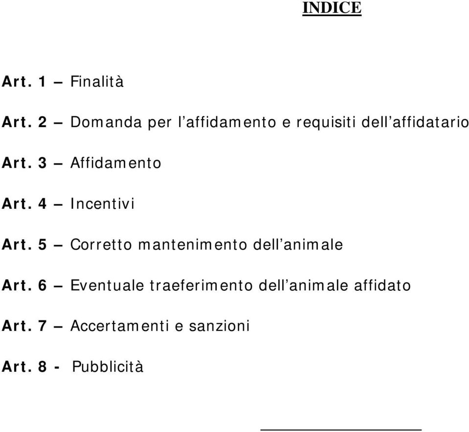 3 Affidamento Art. 4 Incentivi Art.