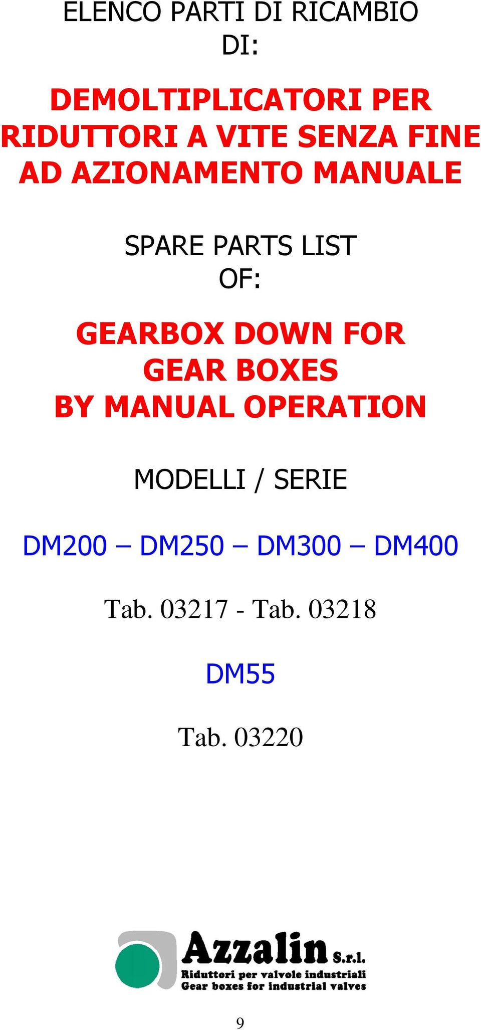 GEARBOX DOWN FOR GEAR BOXES BY MANUAL OPERATION MODELLI /