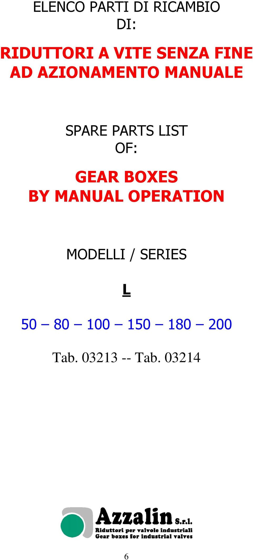 LIST OF: GEAR BOXES BY MANUAL OPERATION MODELLI /