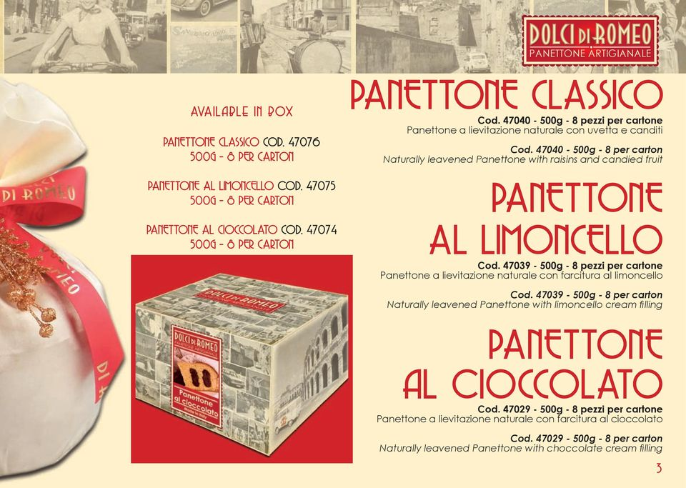 47040-500g - 8 per carton Naturally leavened Panettone with raisins and candied fruit PANETTONE AL LIMONCELLO Cod.