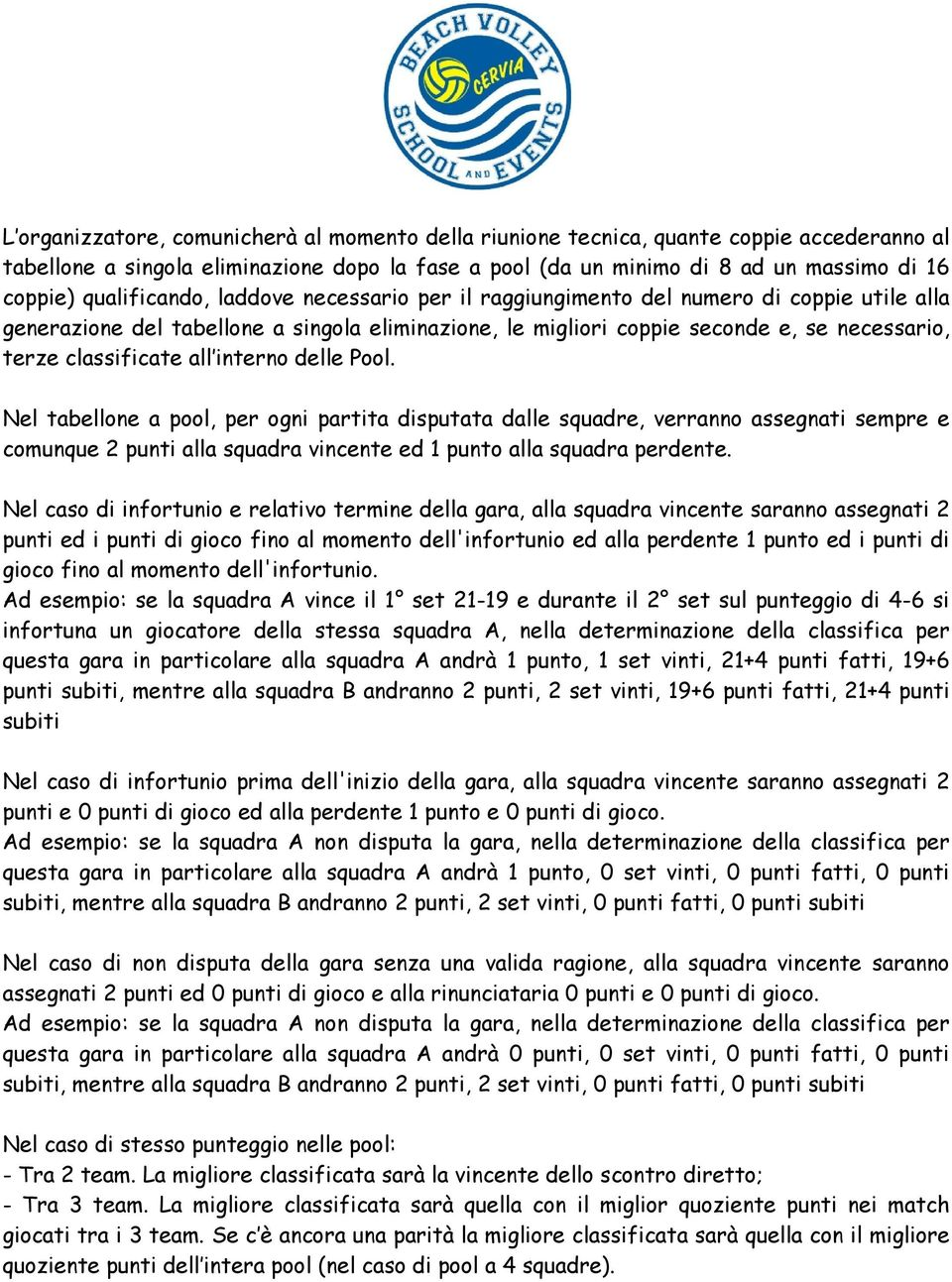 classificate all interno delle Pool.