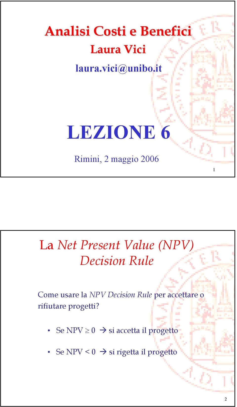Decision Rule Come usare la NPV Decision Rule per accettare o