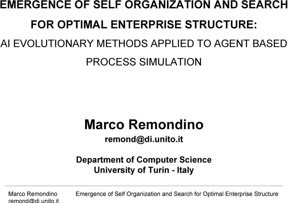 TO AGENT BASED PROCESS SIMULATION remond@di.unito.