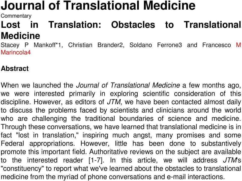 However, as editors of JTM, we have been contacted almost daily to discuss the problems faced by scientists and clinicians around the world who are challenging the traditional boundaries of science