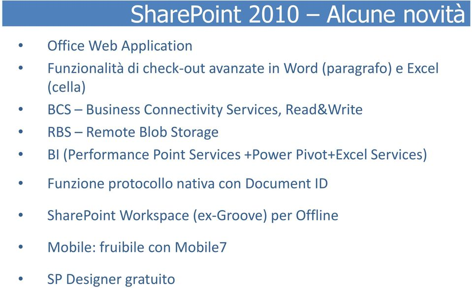 BI (Performance Point Services +Power Pivot+Excel Services) Funzione protocollo nativa con