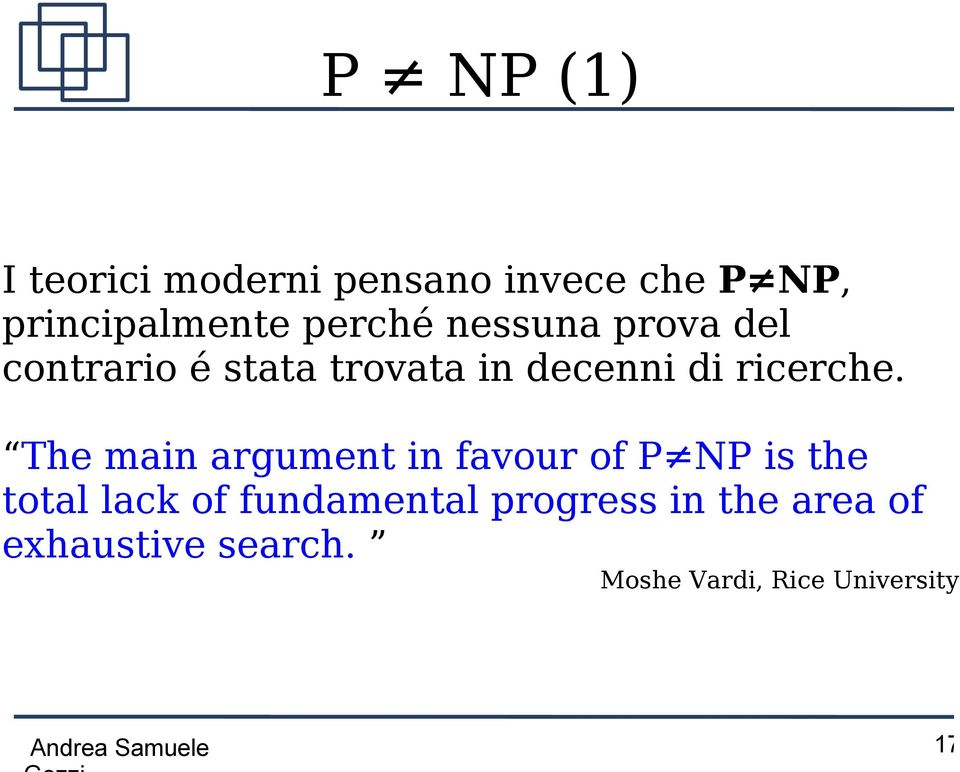 The main argument in favour of P NP is the total lack of fundamental