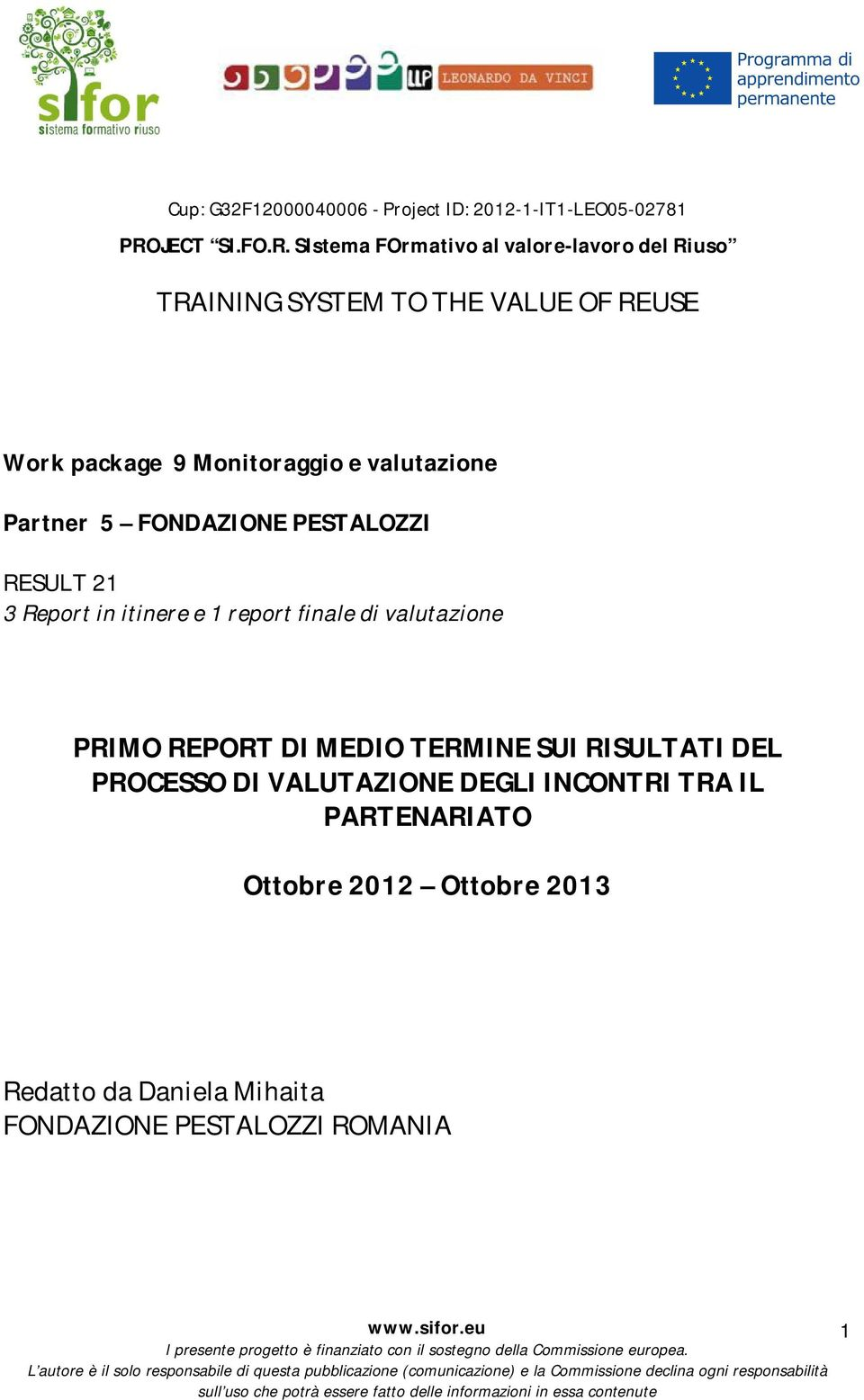 SIstema FOrmativo al valore-lavoro del Riuso TRAINING SYSTEM TO THE VALUE OF REUSE Work package 9 Monitoraggio e
