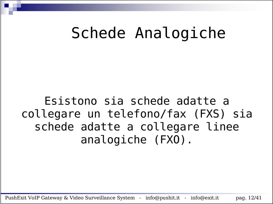 linee analogiche (FXO).