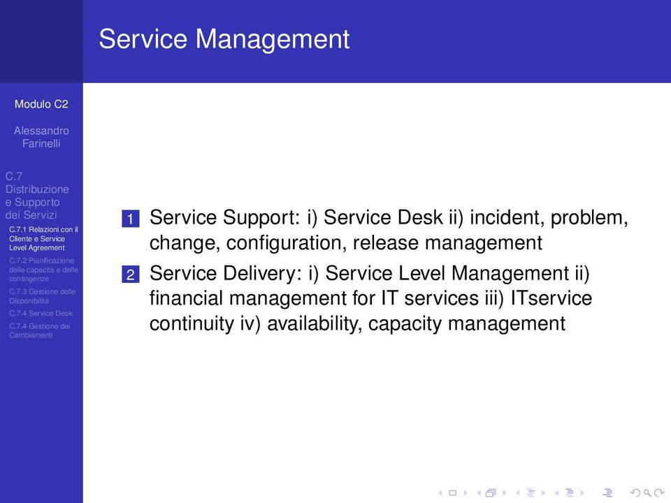 configuration, release management 2 Service Delivery: i) Service Level Management ii)