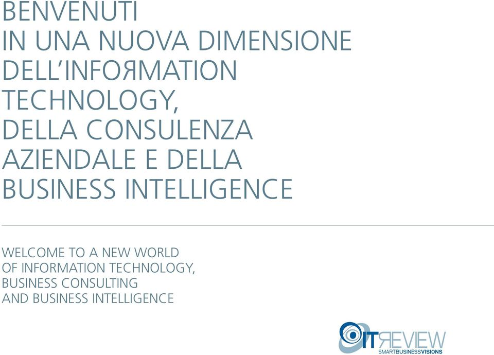 BUSINESS INTELLIGENCE WELCOME TO A NEW WOLD OF