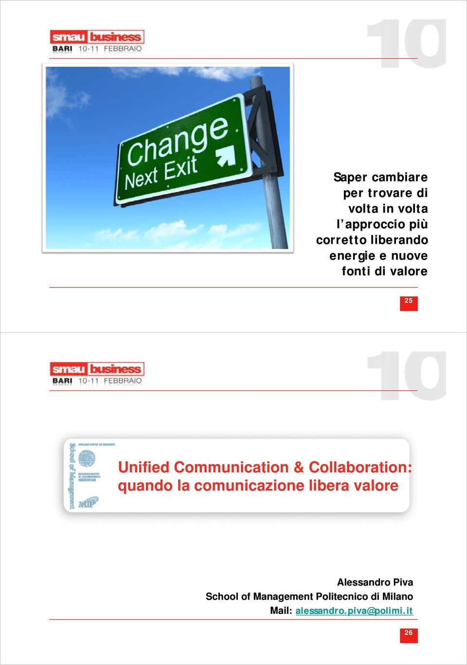 liberando energie e nuove fonti di valore 25 Unified Communication &