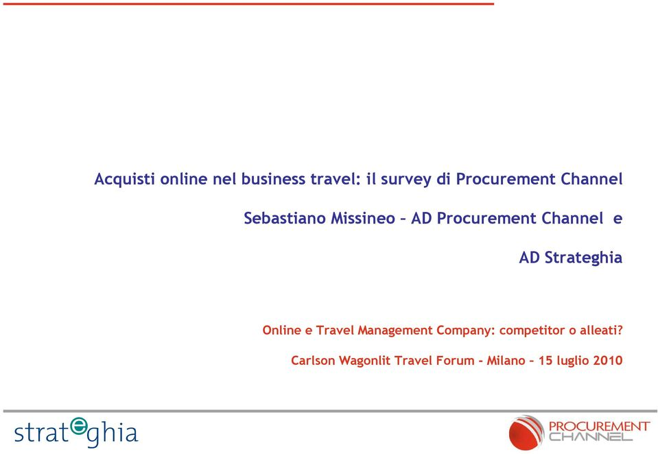 Channel e AD Strateghia Online e Travel Management Company:
