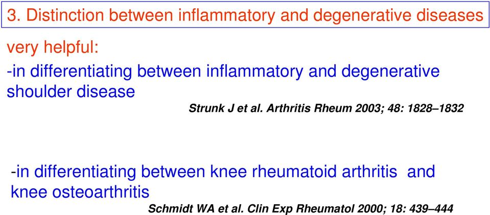 al. Arthritis Rheum 2003; 48: 1828 1832 -in differentiating between knee rheumatoid