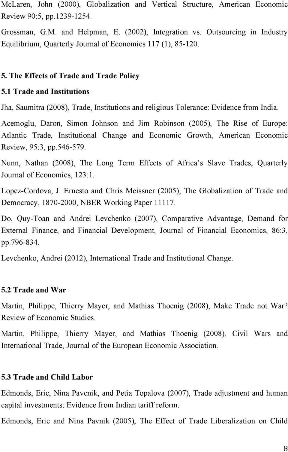 1 Trade and Institutions Jha, Saumitra (2008), Trade, Institutions and religious Tolerance: Evidence from India.