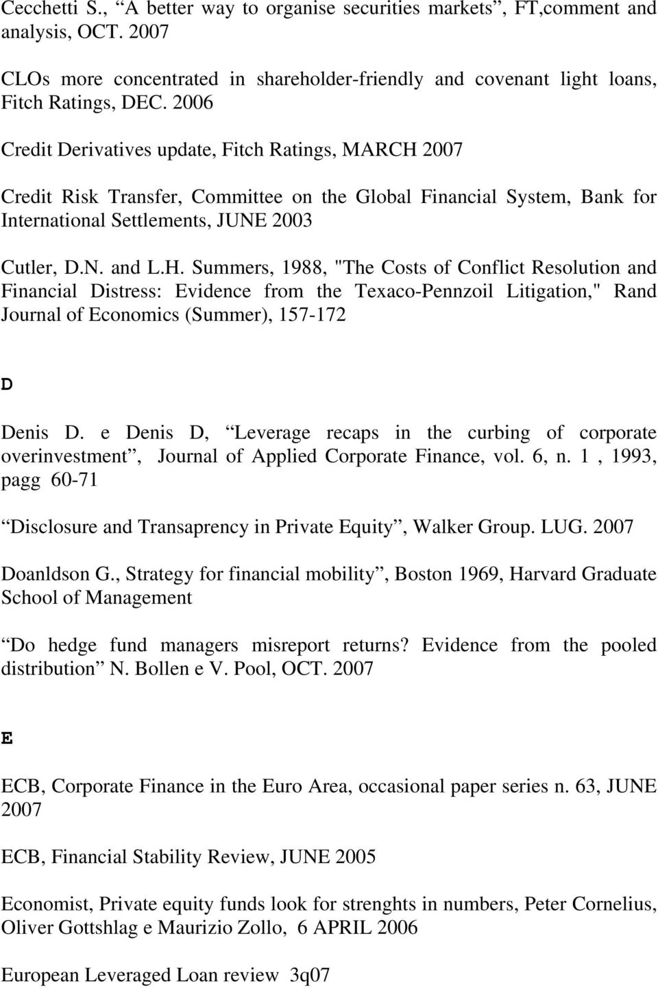 2007 Credit Risk Transfer, Committee on the Global Financial System, Bank for International Settlements, JUNE 2003 Cutler, D.N. and L.H.