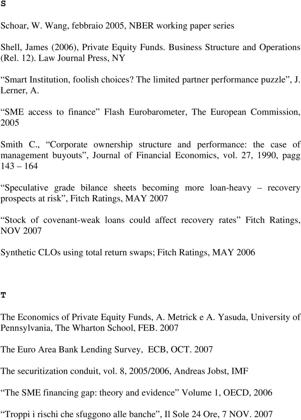 , Corporate ownership structure and performance: the case of management buyouts, Journal of Financial Economics, vol.