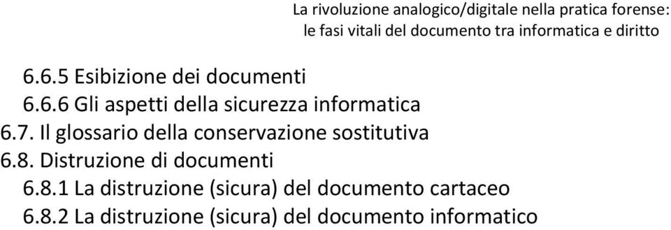 Distruzione di documenti 6.8.