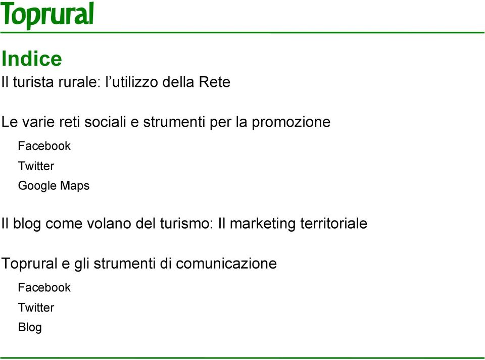 Maps Il blog come volano del turismo: Il marketing