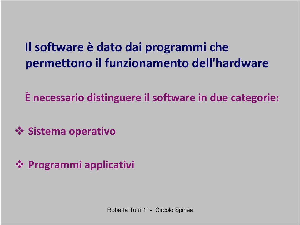 È necessario distinguere il software in
