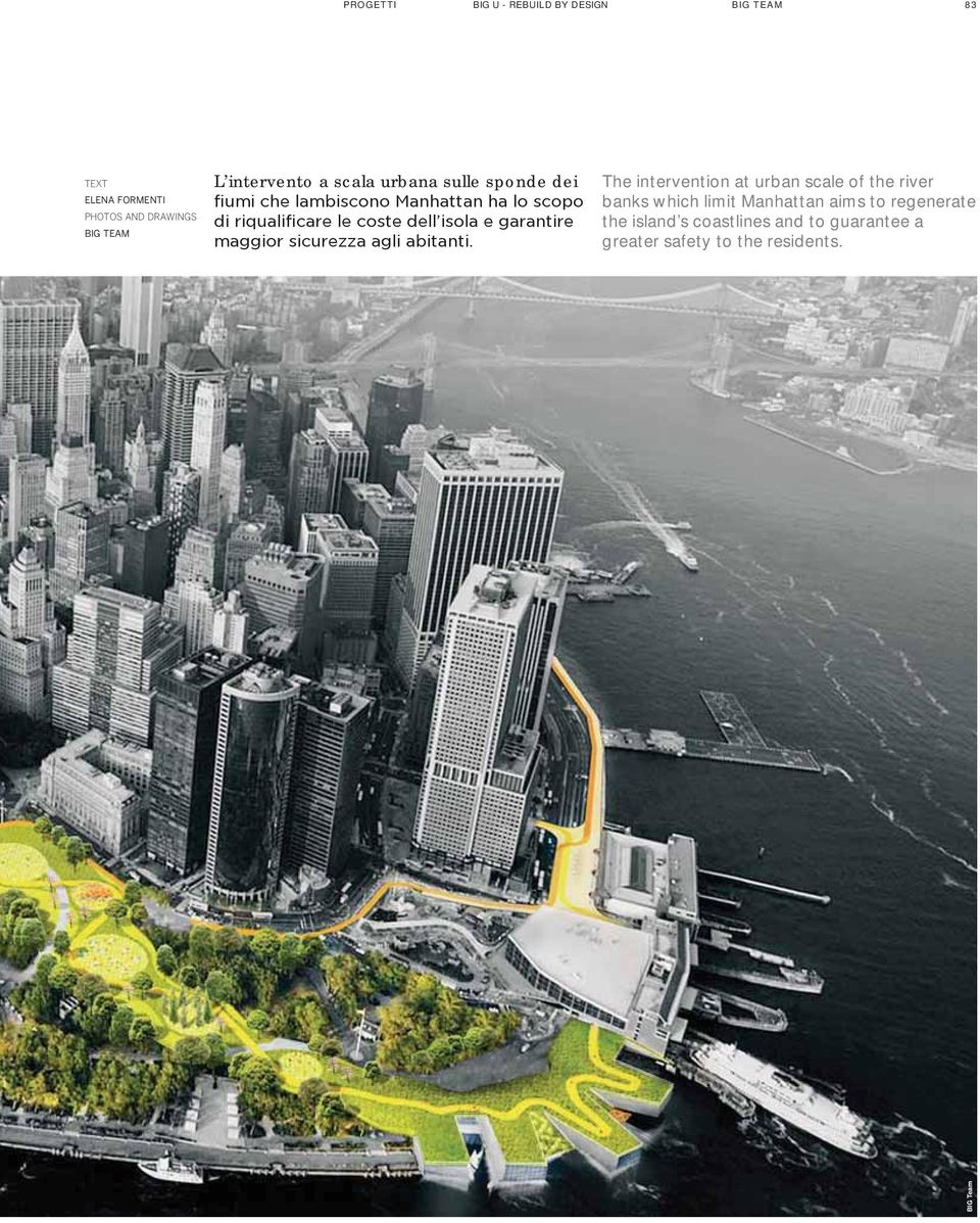 intervention at urban scale of the river banks which limit Manhattan aims to