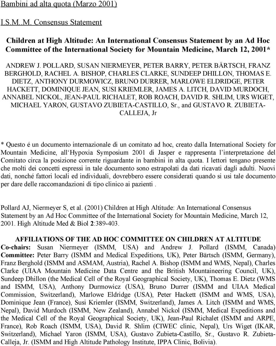 .M. Consensus Statement Children at High Altitude: An International Consensus Statement by an Ad Hoc Committee of the International Society for Mountain Medicine, March 12, 2001* ANDREW J.