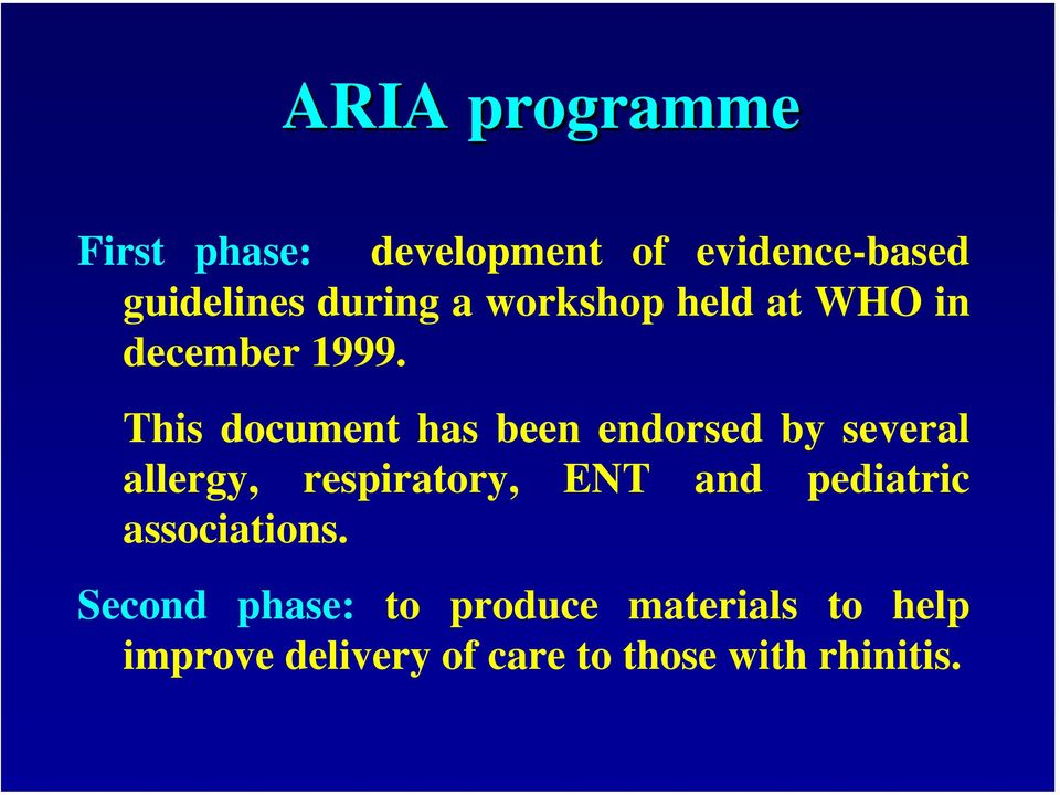 This document has been endorsed by several allergy, respiratory, ENT and
