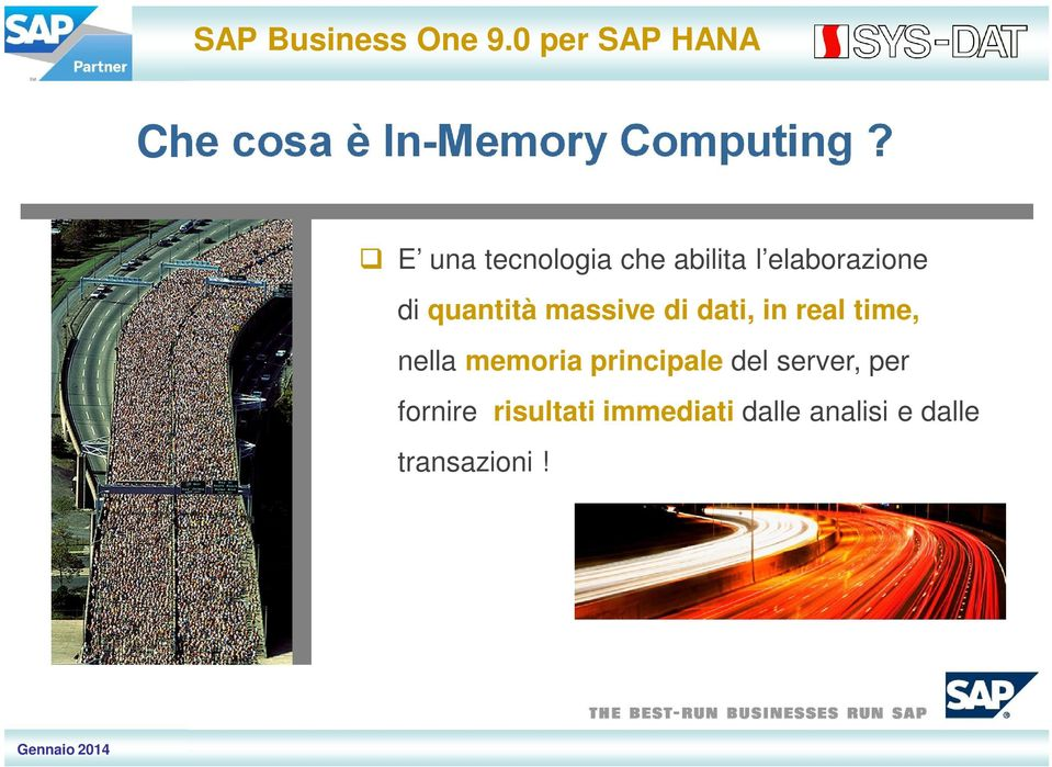 massive di dati, in real time, nella memoria principale