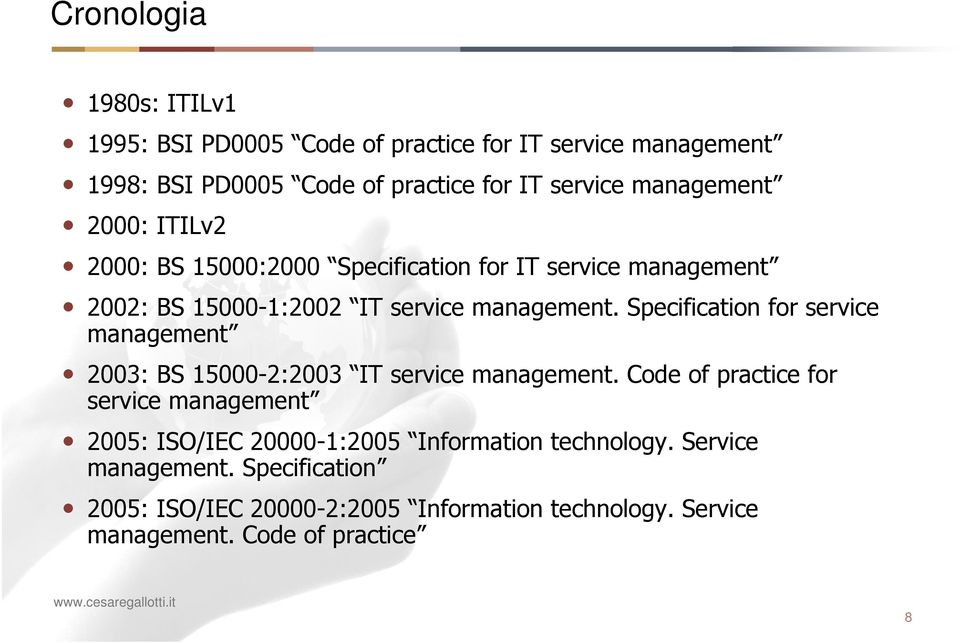 Specification for service management 2003: BS 15000-2:2003 IT service management.