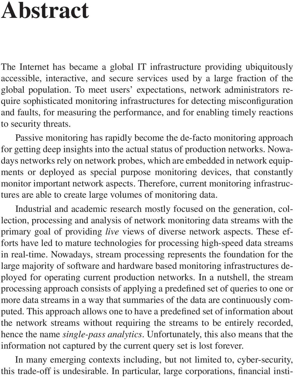 reactions to security threats. Passive monitoring has rapidly become the de-facto monitoring approach for getting deep insights into the actual status of production networks.