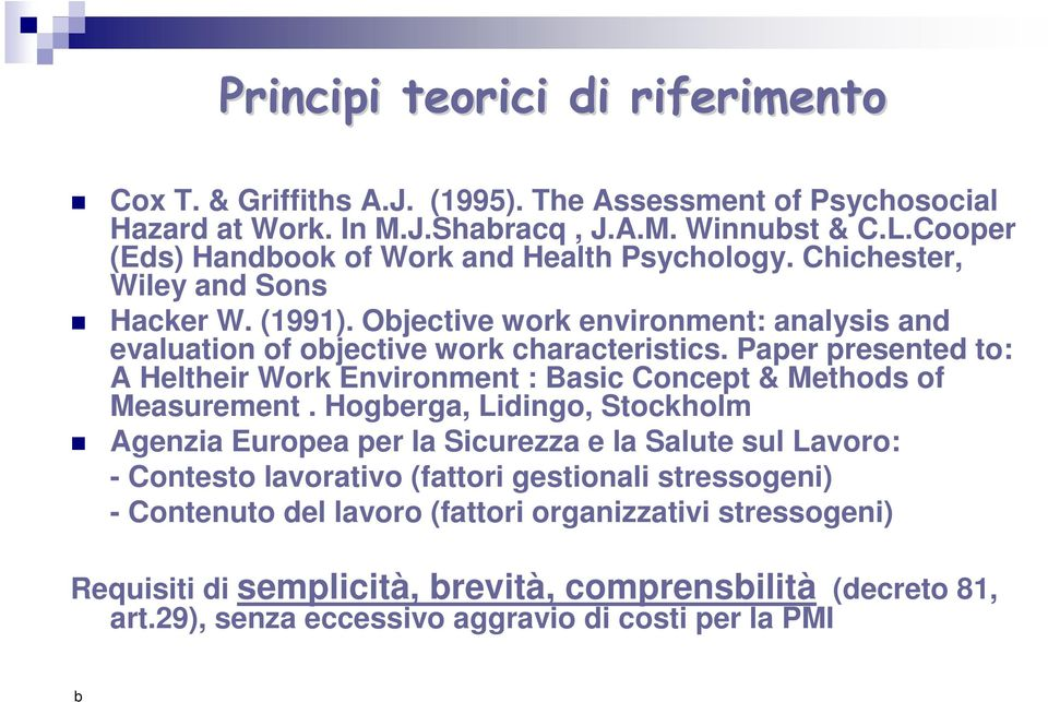 Paper presented to: A Heltheir Work Environment : Basic Concept & Methods of Measurement.